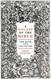 A History of the Bible: The Book and Its Faiths (English Edition)