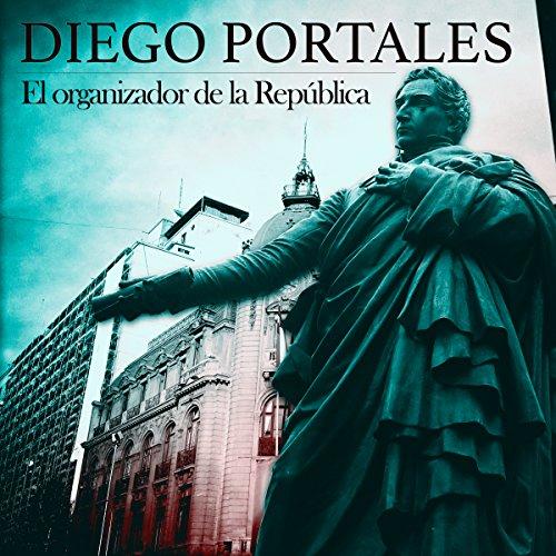 Diego Portales [Spanish Edition]  Audiolibri