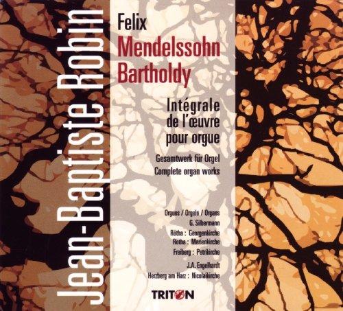 Mendelssohn : Intégrale De L'uvre Pour Orgue