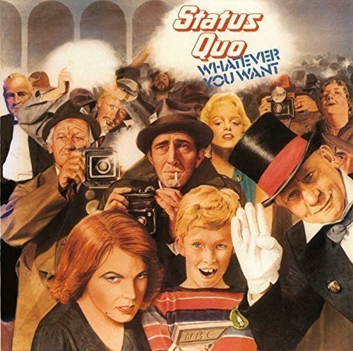 Whatever You Want by Status Quo (2013-05-03)