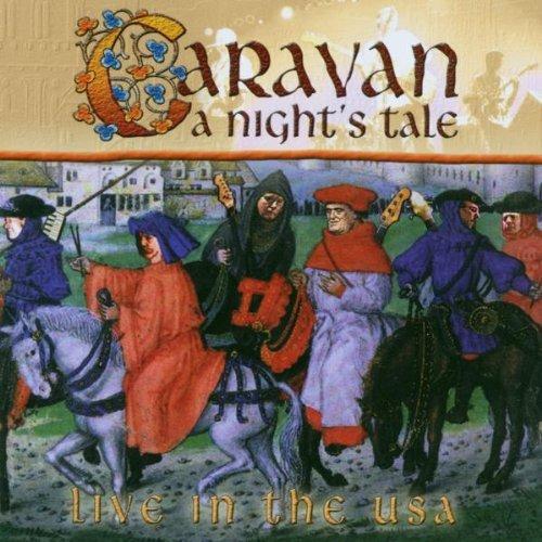 Caravan - A Night\'s Tale: Live In The USA by Caravan (2003-07-29)