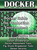 Docker: Docker Guide for Production Environment (Programming is Easy Book 8)