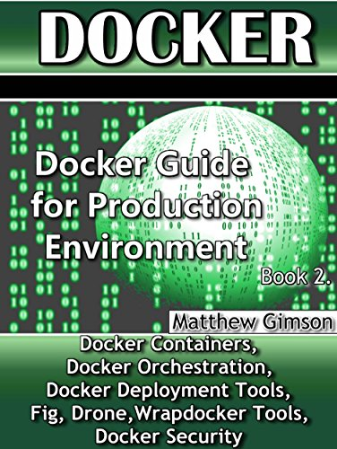 Docker: Docker Guide for Production Environment (Programming is Easy Book 8) (English Edition) por Matthew Gimson