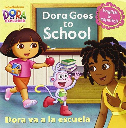 Dora Goes to School / Dora va a la escuela