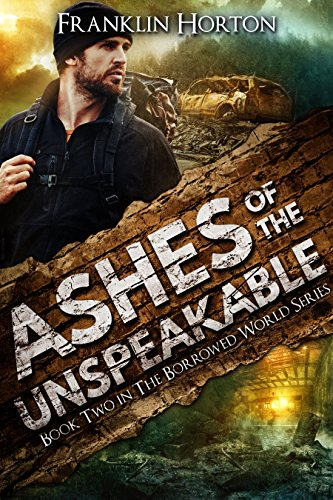 Ashes of the Unspeakable: Book Two in The Borrowed World Series (English Edition)
