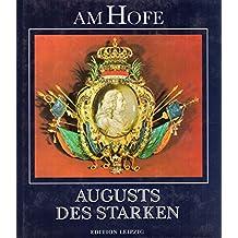 Am Hofe Augusts des Starken