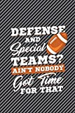 Defense And Special Teams: Funny Fantasy Football Journal For Men: Blank Lined Notebook For Sports Fans