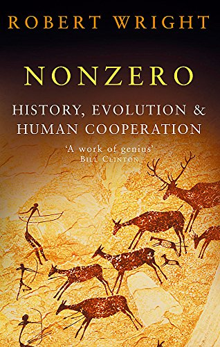 Nonzero: History, Evolution & Human Cooperation: The Logic of Human Destiny por Robert Wright