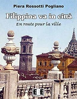 Filippina va in città (Grande e piccola storia) (Italian Edition) by [Pogliano, Piera Rossotti]
