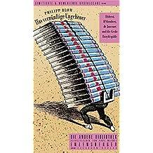Das vernünftige Ungeheuer: Diderot, d'Alembert, de Jaucourt und die Große Enzyklopädie (Die Andere Bibliothek)