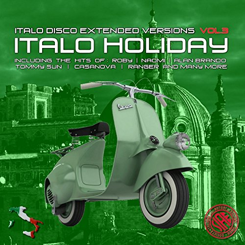 Italo Disco Extended Versions, Vol. 3 - Italo Holiday