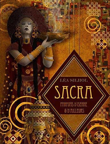 Sacra, parfums d'isenne et d'ailleurs : Tome 1 : Aucun coeur inhumain
