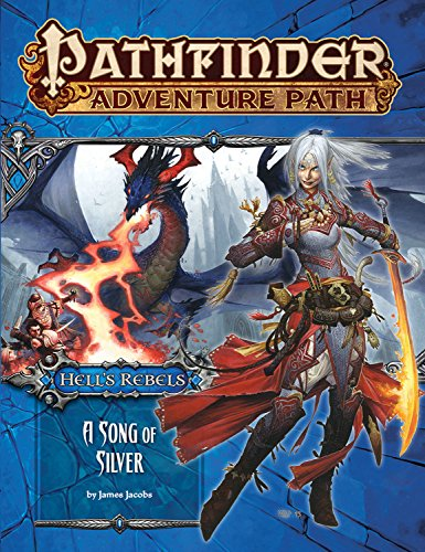 Pathfinder Adventure Path: Hell's Rebels Part 4 - A Song of Silver por James Jacobs
