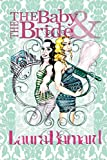 The Baby & the Bride by Laura Barnard (2014-02-20)
