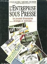 L'entreprise sous presse Le journal d'entreprise strategies et méthodes