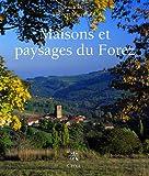Maisons et paysages du Forez...