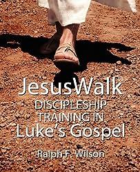 JesusWalk: Discipleship Training in Luke's Gospel by Ralph F. Wilson (2010-10-15)