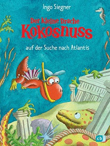 Der kleine Drache Kokosnuss auf der Suche nach Atlantis (Die Abenteuer des kleinen Drachen Kokosnuss, Band 16)