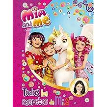 Mia & Me. Todos Los Secretos De Mia (MIA AND ME)