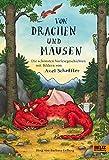 Von Drachen und Mäusen: Die schönsten Vorlesegeschichten mit Bildern von Axel Scheffler -