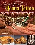 Teach Yourself Henna Tattoo: Making M...