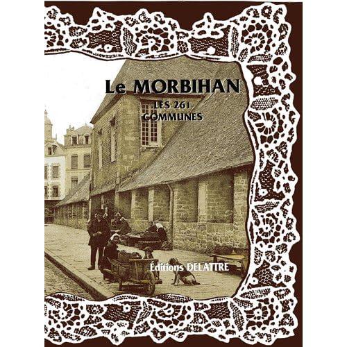Le Morbihan, les 261 Communes