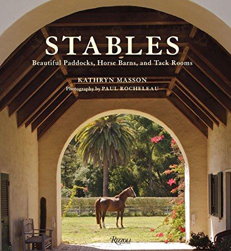 Stables: Beautiful Paddocks, Horse Barns, and Tack Rooms -