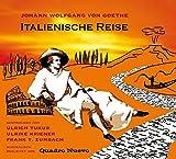 Image de Italienische Reise. Texte aus Johann Wolfgang von Goethe: Italienische Reise, Briefe, Venetianische Epigramme. 2 CDs
