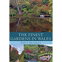 The Finest Gardens in Wales by Tony Russell (2015-05-19)