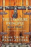 The Treasure Principle Bible Study: Discovering the Secret of Joyful Giving