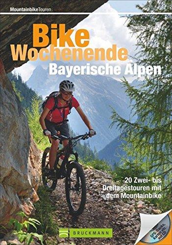 Preisvergleich Produktbild Bike Wochenende Bayerische Alpen: 20 Zwei- bis Dreitagestouren mit dem Mountainbike (Mountainbiketouren)