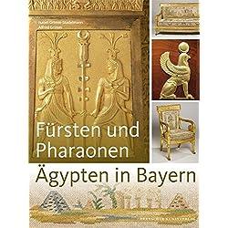 Fürsten und Pharaonen: Ägypten in Bayern