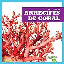 Arrecifes de Coral (Coral Reefs) (Ecosistemas / Ecosystems)