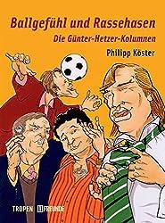 Ballgefühl und Rassehasen: Die Günter-Hetzer-Kolumnen (cc - carbon copy books)