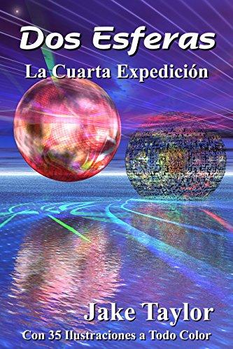 Dos Esferas: La Cuarta Expedición (Yah y los Cadetes del Espacio nº 4)