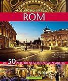 Highlights Rom: Die 50 Ziele, die Sie gesehen haben sollten - Mirko Milovanovic