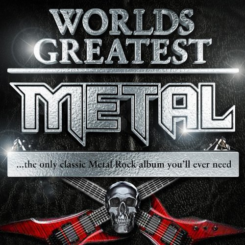 30 Worlds Greatest Metal - The Only Classic Metal Rock Album You\'ll Ever Need