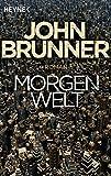 Die besten Von John Brunners - Morgenwelt: Roman Bewertungen