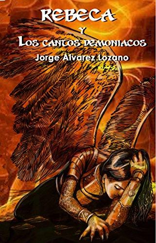 Rebeca y los cantos demoníacos (Detectives nº 1) por J. A. Lozano