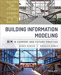 [(Building Information Modeling : BIM in Current and Future Practice)] [By (author) Karen Kensek ] published on (August, 2014)