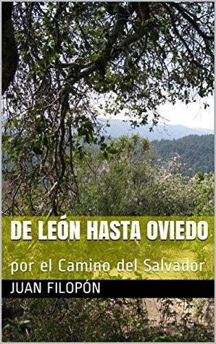 De León hasta Oviedo: por el Camino del Salvador por Juan Filopón