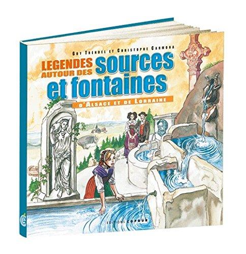Légendes autour des sources et fontaines d'Alsace et de Lorraine