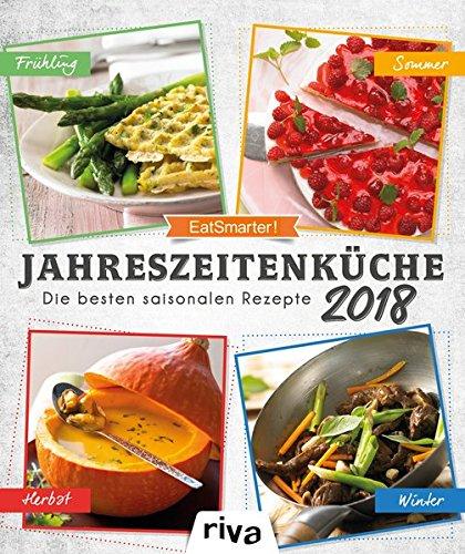Image of Jahreszeitenküche 2018: Die besten saisonalen Rezepte. Wochenkalender