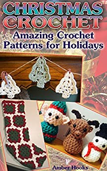Crochet Patterns And Projects Book : ... Crochet Stitches, Crochet Patterns) (Crochet Projects Book 1) (English