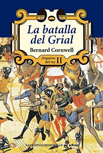 La batalla del Grial (Arqueros del rey) por Bernard Cornwell