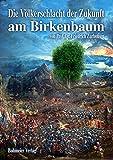 Die Völkerschlacht der Zukunft am Birkenbaum - Friedrich Zurbonsen
