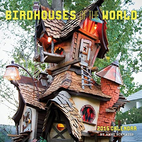 Birdhouses of the World 2015 Calendar