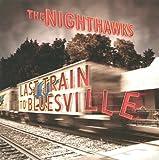Songtexte von The Nighthawks - Last Train to Bluesville
