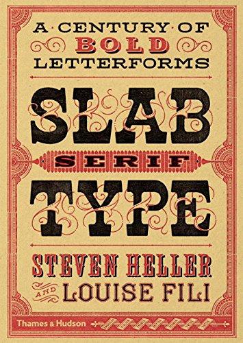 Slab Serif Type: A Century of Bold Letterforms por Steven Heller