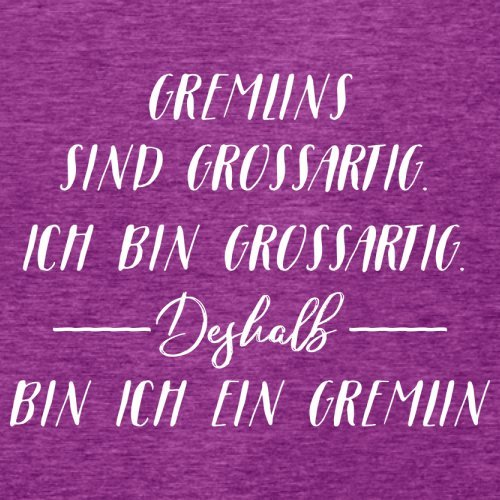 Ich Bin Grossartig - Gremlin - Damen T-Shirt - 14 Farben Beere